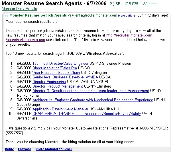 at left is a screen grab of a daily email i receive from monster all of the major boards offer this feature pretty simple actually resume search
